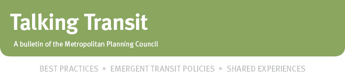 Talking Transit - A bulletin of the Metropolitan Planning Council