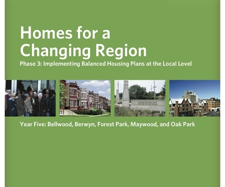 Homes for a Changing Region: Phase Three, Year Five: Bellwood, Berwyn, Forest Park, Maywood, and Oak Park