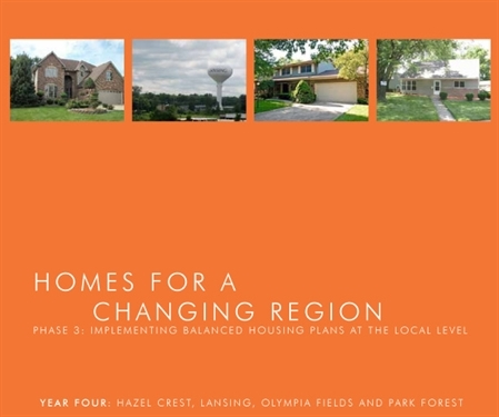 Homes for a Changing Region: Phase Three, Year Four: Hazel Crest, Lansing, Olympia Fields and Park Forest