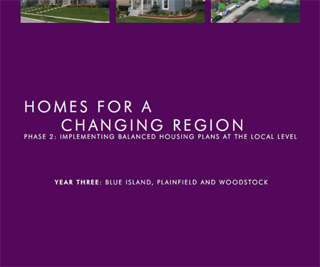 Homes for a Changing Region: Phase Two, Year Three: Blue Island, Plainfield and Woodstock (2009)