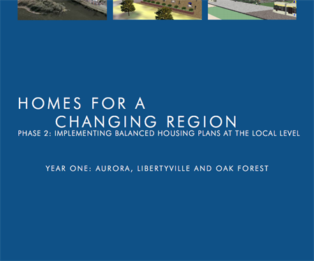 Homes for a Changing Region: Phase Two, Year One: Aurora, Libertyville and Oak Forest (2007)
